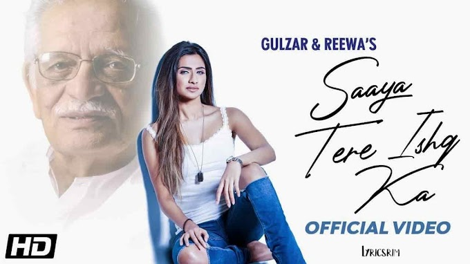 Saaya Tere Ishq Ka Lyrics - Gulzar, Reewa