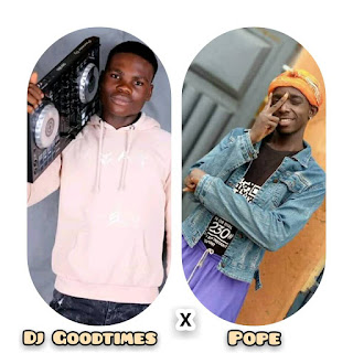 DJ Goodtimes Ft Pope Unlimited_-_15 Minutes Afro Dance Mixtape