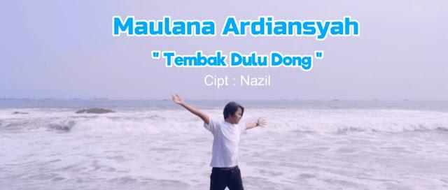 Lirik Lagu Tembak Dulu Dong - Maulana Ardiansyah (2019)