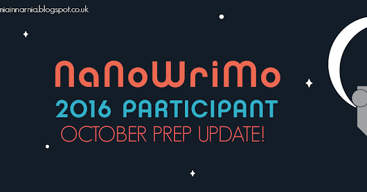 1 WEEK TO GO! NANOWRIMO PREP UPDATE