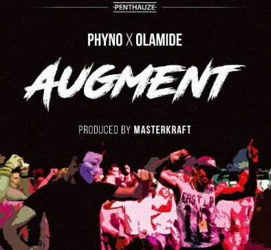 Audio: Phyno Ft Olamide - Augment