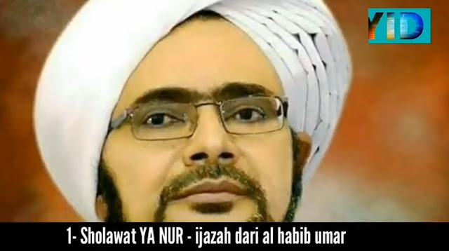 Sholawat Yaa Nur - Habib Umar Bin Hafidz