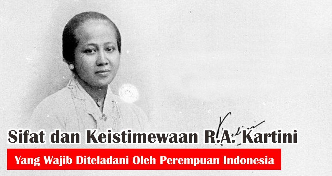 Sifat dan Keistimewaan R.A. Kartini Yang Wajib Diteladani Oleh Perempuan Indonesia