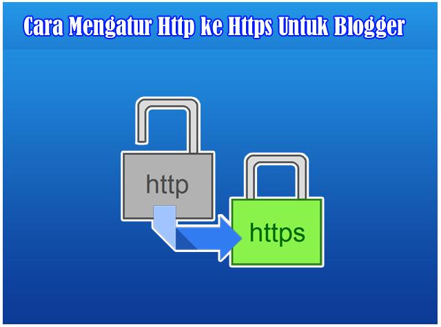 Cara Memasang dan Mengalihkan Http ke Https Untuk Blogger Custom Domain