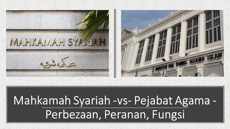 Mahkamah Syariah -vs- Pejabat Agama - Perbezaan, Peranan, Fungsi