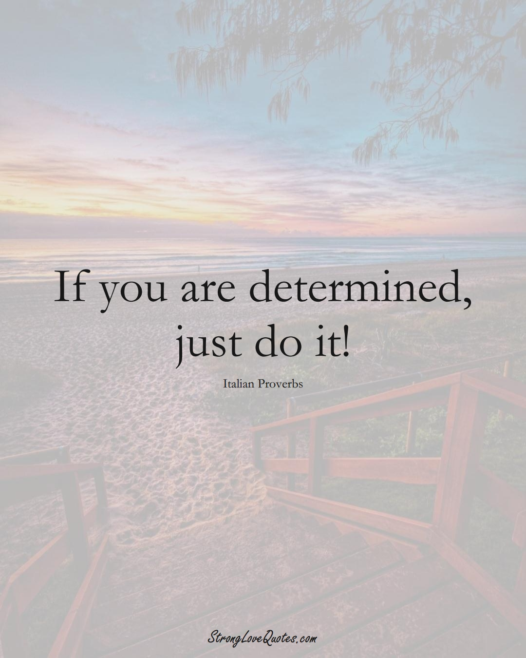If you are determined, just do it! (Italian Sayings);  #EuropeanSayings