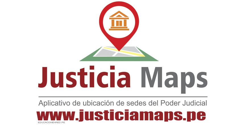 JUSTICIA MAPS: Aplicativo virtual para localizar sedes del Poder Judicial - www.justiciamaps.pe