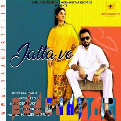 Jatta Ve by Deep Sukh lyrics