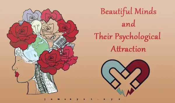 Beautiful Minds and Their Psychological Attraction