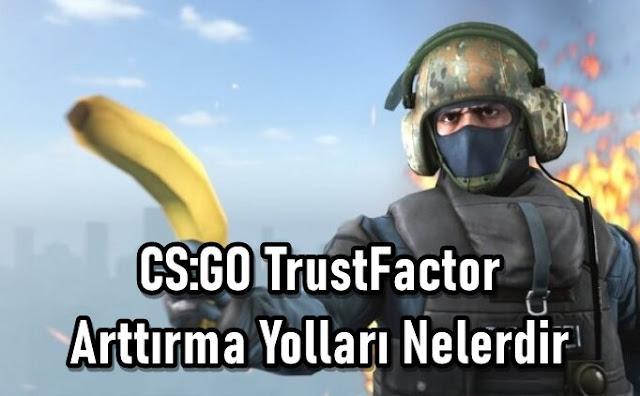 CS:GO Güven Faktörü Arttırma