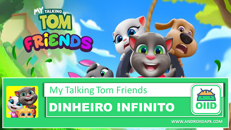 My Talking Tom Friends – APK MOD HACK – Dinheiro Infinito