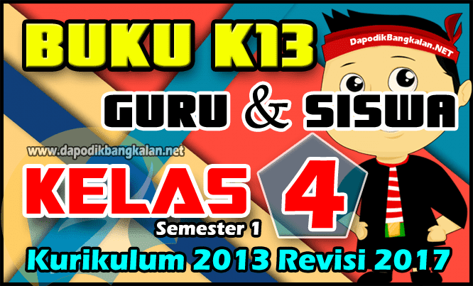 BUKU Guru dan Siswa Kelas 4 Kurikulum 2013 / K13 Revisi 2017 Semester 1