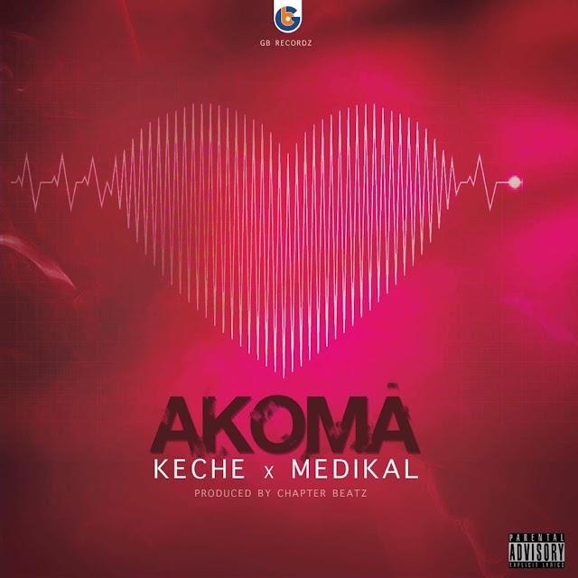 Keche x Medikal-Akoma (prod by Chapter Beatz)