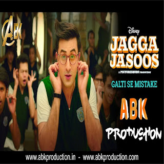 Jagga-Jasoos-2017-Galti-Se-Mistake-ABK-Production-Mix