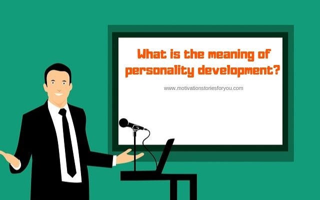 Meaning of personality development