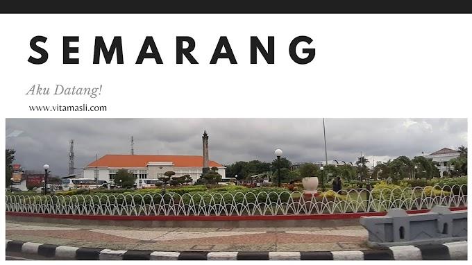 Semarang (Akhirnya) Aku Datang