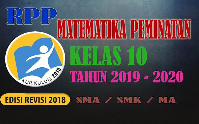 RPP MATEMATIKA PEMINATAN KELAS 10 KURIKULUM 2013 REVISI 2018 LENGKAP TAHUN 2019-2020