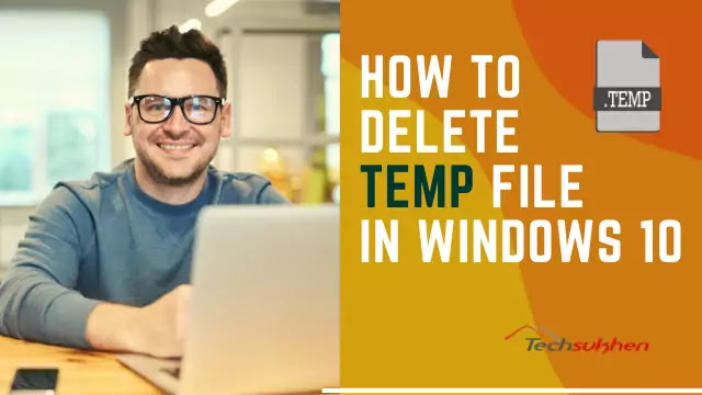 5 best ways on how to delete temporary files in windows 10