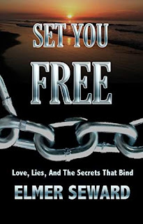 Set You Free: Love, Lies, and the Secrets that Bind - a book by Elmer Seward