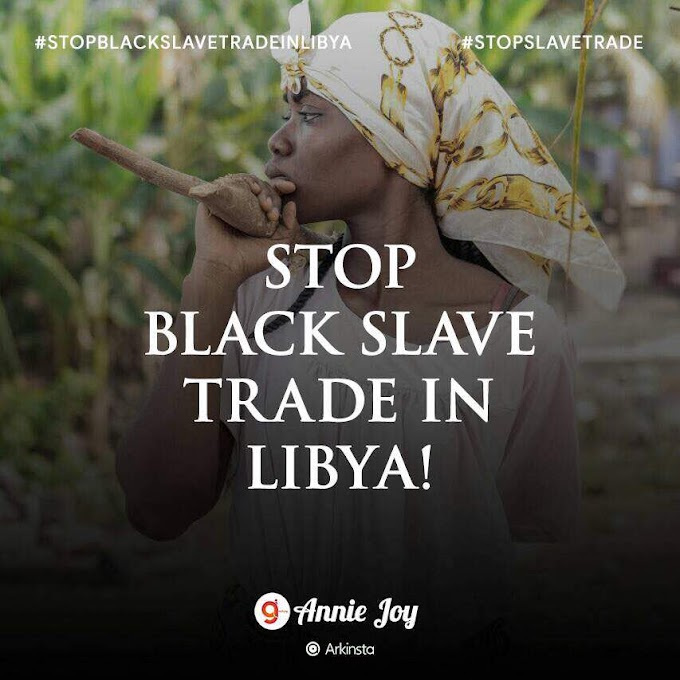 Annie~Joy writes: Stop Black Slave Trade In Libya!