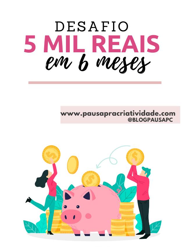 Como juntar 5 mil reais em 6 meses