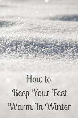 How to Keep Your Feet Warm In Winter
