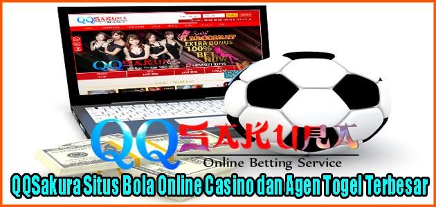 QQSakura Situs Bola Online Casino dan Agen Togel Terbesar