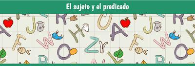 https://juegosinfantiles.bosquedefantasias.com/lengua-literatura/gramatica/sujeto-predicado