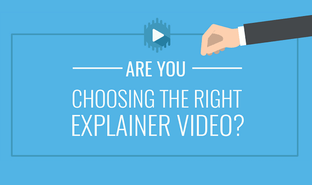 Are You Choosing the Right Explainer Video?