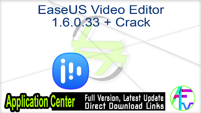 EaseUS Video Editor 1.6.0.33 + Crack