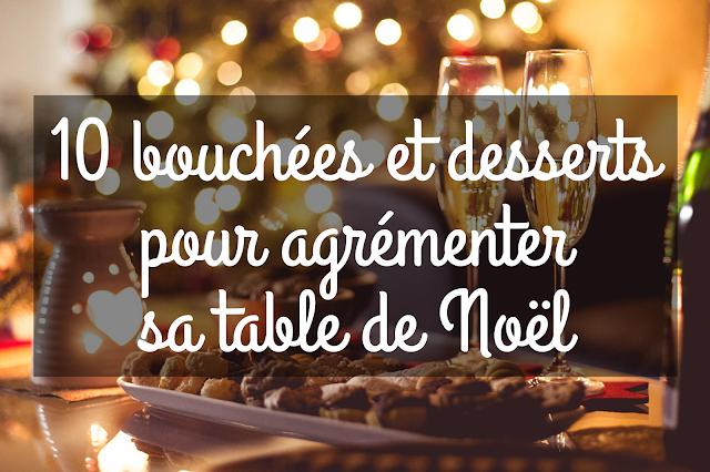 10 bouchées et desserts pour agrémenter sa table de Noël