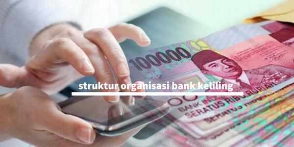 struktur organisasi bank keliling