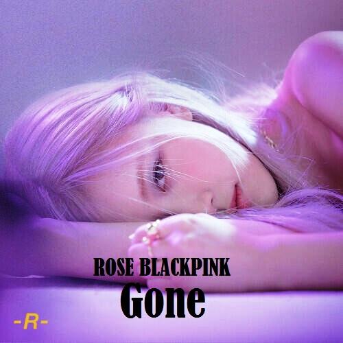 Lirik lagu ROSE Gone dan Terjemahan