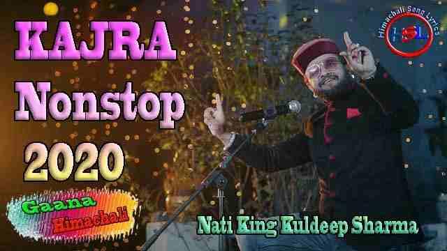 KAJRA Nonstop ( कजरा नॉनस्टॉप ) Song Lyrics In Hindi - Nati King Kuldeep Sharma