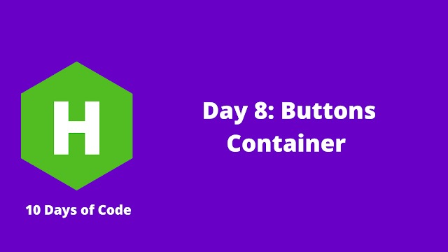 HackerRank Day 8: Buttons Container problem solution