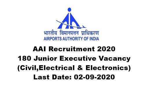 AAI Recruitment 2020 : Apply Online For 180 Junior Executive Vacancy. Last Date: 02-09-2020