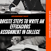 Requisite Steps to Write an Efficacious Assignment in College