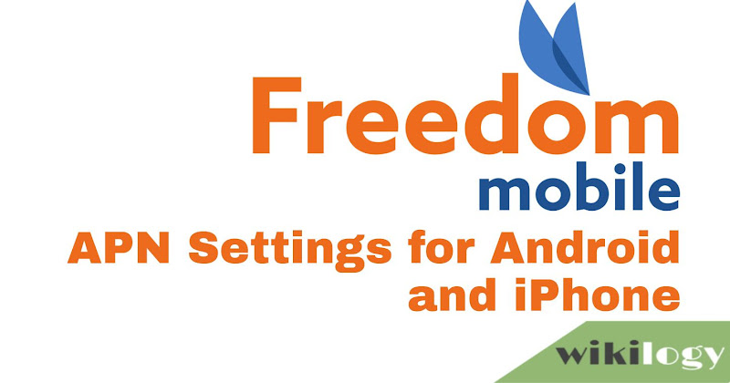 Freedom Mobile APN Settings for Android iPhone