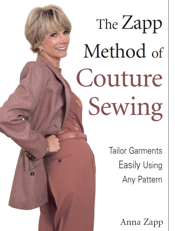 The Zapp Method of Couture Sewing: Tailor Garments Easily Using Any Pattern