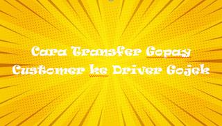 Cara Transfer Gopay Customer ke Driver Gojek