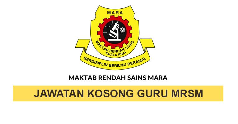 Jawatan Kosong Guru di Maktab Rendah Sains MARA MRSM