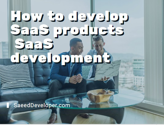 How to develop SaaS products