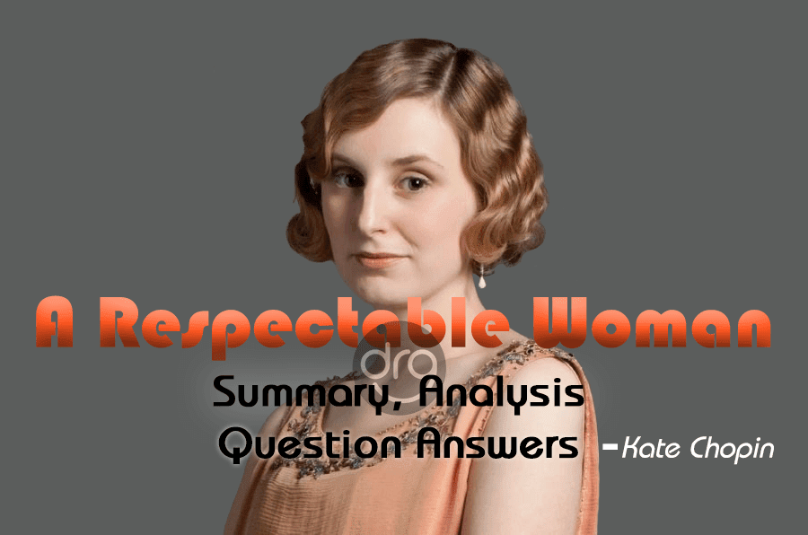 A-Respectable-Woman-Summary-Analysis-and-Question-Answers-Grade-12-English-Section-2-Literature-Unit-1-Short-Stories
