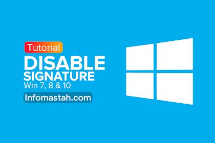 Cara Termudah Disable Signature Windows 7,8 dan 10 64 Bit