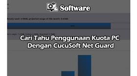 Cari Tahu Penggunaan Kuota PC Dengan CucuSoft Net Guard