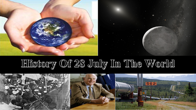 History Of 28 July | On This Day In World