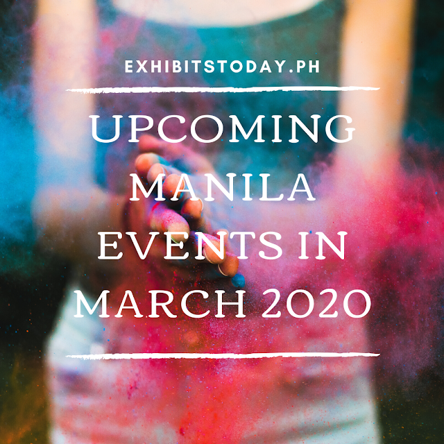 Upcoming Manila Events in March 2020