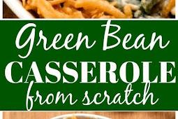 Green Bean Casserole From Scratch Recipe