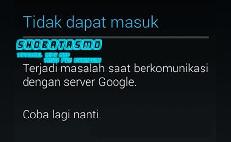 Terjadi Masalah Saat Berkomunikasi Dengan Server Google