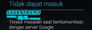 Solusi Mengatasi Terjadi Masalah Saat Berkomunikasi Dengan Server Google 100% Berhasil